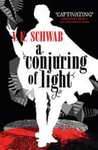 A Conjuring of Light ebook by V.E. Schwab