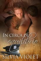 In cerca di equilibrio ebook by Silvia Violet