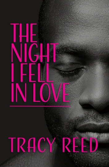 The Night I Fell In Love ebook by Tracy Reed
