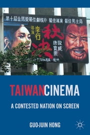Taiwan Cinema - A Contested Nation on Screen ebook by Guo-Juin Hong