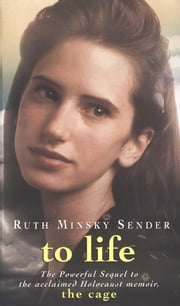 To Life ebook by Ruth Minsky Sender