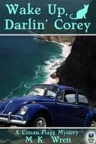Wake Up, Darlin' Corey ebook by M.K. Wren