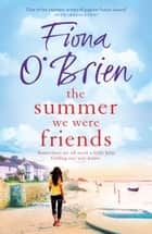 The Summer We Were Friends ebook by