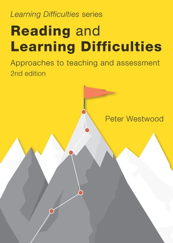 Reading and Learning Difficulties (2nd ed.) - Approaches to Teaching and Assessment ebook by Westwood,Peter
