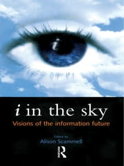 i in the Sky - Visions of the Information Future ebook by Alison Scammell