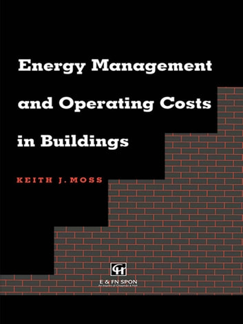 Energy Management and Operating Costs in Buildings ebook by Keith Moss
