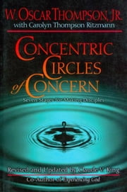 Concentric Circles of Concern: From Self to Others Through Life-Style Evangelism ebook by Carolyn  T. Ritzman,W.  Oscar Thompson,Claude King