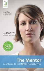 The Mentor: Your Guide to the INFJ Personality Type ebook by Jaroslaw Jankowski