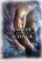 Engel der Dunkelheit - Ewiger Schwur ebook by Anne Marsh, Christian Bernhard, Michaela Link
