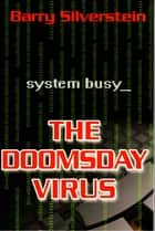 The Doomsday Virus ebook by Barry Silverstein