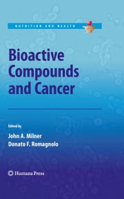 Bioactive Compounds and Cancer ebook by John A. Milner,Donato F. Romagnolo
