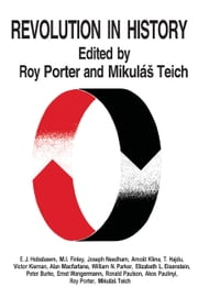 Revolution in History ebook by Roy Porter,Mikulas Teich