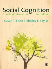 Social Cognition - From Brains to Culture ebook by Shelley Kathleen Taylor,Susan T. (Tufts) Fiske