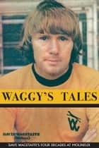 Waggy's Tales ebook by Dave Wagstaffe