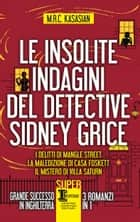 Le insolite indagini del detective Sidney Grice ebook by M.R.C. Kasasian