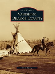 Vanishing Orange County ebook by Chris Epting