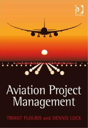 Aviation Project Management ebook by Mr Dennis Lock,Dr Triant G Flouris