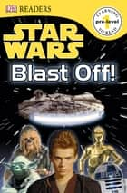 DK Readers L0: Star Wars: Blast Off! ebook by DK Publishing