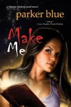 Make Me ebook by Parker Blue