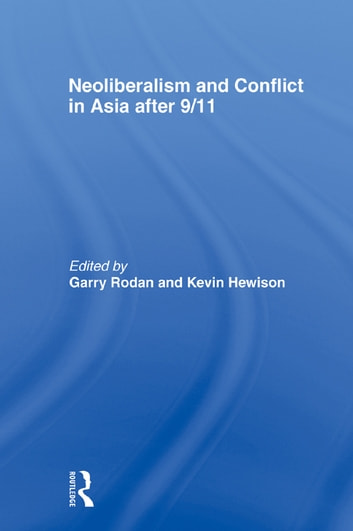 Neoliberalism And Conflict In Asia After 9 11 Ebook By