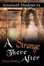 A Strange There After ebook by Missy Fleming