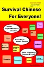 Survival Chinese For Everyone! ebook by Kevin Peter Lee