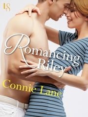 Romancing Riley - A Loveswept Classic Romance ebook by Connie Lane