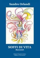 Soffi di vita ebook by Sandro Orlandi