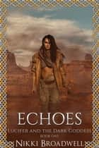Echoes ebook by nikki broadwell