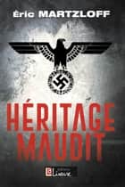Héritage maudit ebook by Eric Martzloff