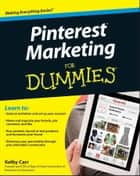 Pinterest Marketing For Dummies ebook by Kelby Carr