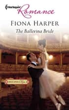 The Ballerina Bride ebook by Fiona Harper
