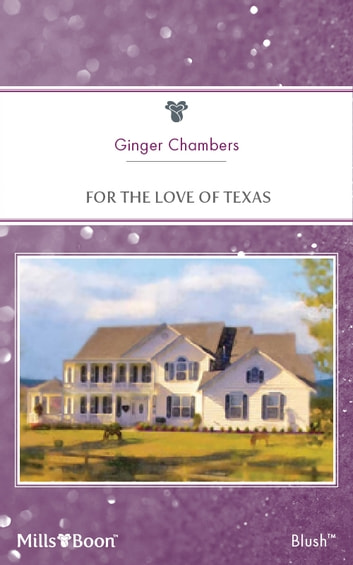 For The Love Of Texas ebook by Ginger Chambers