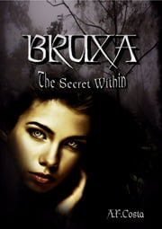 BRUXA The Secret Within ebook by A.F Costa