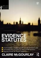 Evidence Statutes 2012-2013 ebook by Claire McGourlay
