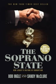 The Soprano State - New Jersey's Culture of Corruption ebook by Bob Ingle, Sandy McClure