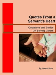 Quotes From a Servants Heart ebook by Daniel Roth