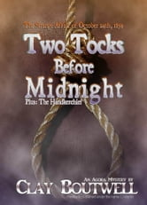 Two Tocks before Midnight ebook by Clay Boutwell