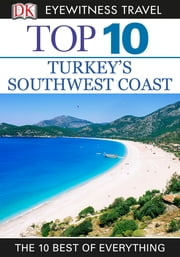 DK Eyewitness Top 10 Travel Guide: Turkey's Southwest Coast ebook by Kobo.Web.Store.Products.Fields.ContributorFieldViewModel