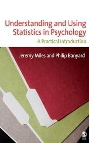 Understanding and Using Statistics in Psychology - A Practical Introduction ebook by Dr Jeremy Miles,Philip Banyard