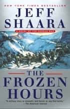 The Frozen Hours - A Novel of the Korean War ebook by