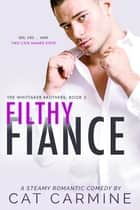 Filthy Fiance ebook by Cat Carmine