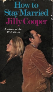 How To Stay Married ebook by Jilly Cooper OBE