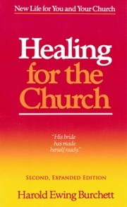 Healing for the Church: New Life for You and Your Church ebook by Harold Burchett