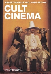 Cult Cinema ebook by Ernest Mathijs,Jamie Sexton