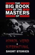 The Big Book of the Masters of Horror: 120+ authors and 1000+ stories ebook by