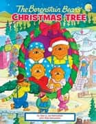 The Berenstain Bears' Christmas Tree ebook by Stan Berenstain, Jan Berenstain, Mike Berenstain