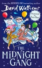 The Midnight Gang ebook by David Walliams, Tony Ross