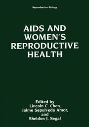 AIDS and Women's Reproductive Health ebook by Lincoln C. Chen,Jaime Sepulveda Amor,Sheldon J. Segal