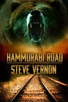 Hammurabi Road ebook by Steve Vernon